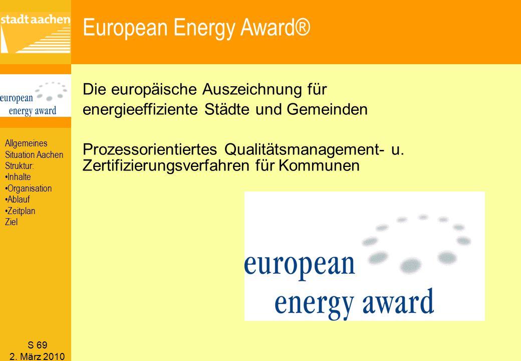 S 69 2. März 2010 European Energy Award® Die europäische Auszeichnung für energieeffiziente Städte und Gemeinden Prozessorientiertes Qualitätsmanageme