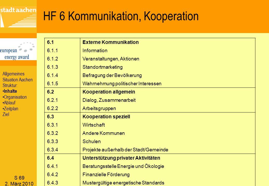 S 69 2. März 2010 HF 6 Kommunikation, Kooperation 6.1Externe Kommunikation 6.1.1Information 6.1.2Veranstaltungen, Aktionen 6.1.3Standortmarketing 6.1.