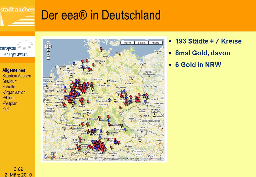 S 69 2. März 2010 w193 Städte + 7 Kreise w8mal Gold, davon w6 Gold in NRW Der eea® in Deutschland Allgemeines Situation Aachen Struktur: Inhalte Organ
