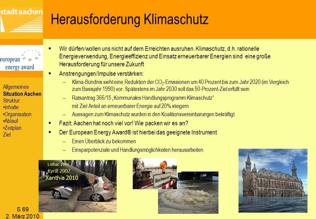 S 69 2. März 2010  Wir dürfen/wollen uns nicht auf dem Erreichten ausruhen. Klimaschutz, d.h. rationelle Energieverwendung, Energieeffizienz und Eins