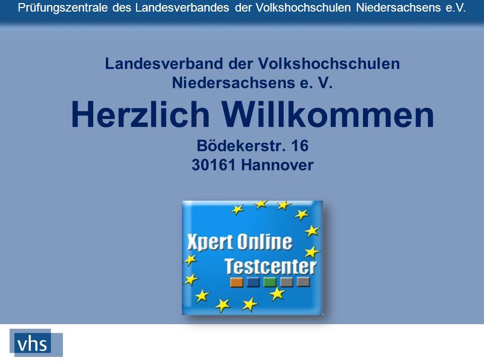 Prüfungszentrale des Landesverbandes der Volkshochschulen Niedersachsens e.V. Landesverband der Volkshochschulen Niedersachsens e. V. Herzlich Willkom