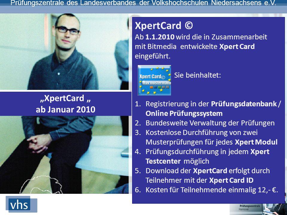 """Prüfungszentrale des Landesverbandes der Volkshochschulen Niedersachsens e.V. """"XpertCard """" ab Januar 2010 XpertCard © Ab 1.1.2010 wird die in Zusammen"""