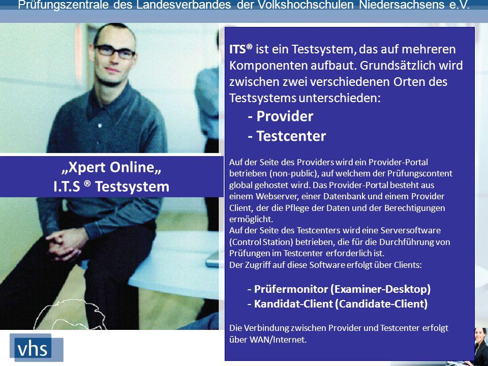 """Prüfungszentrale des Landesverbandes der Volkshochschulen Niedersachsens e.V. """"Xpert Online"""" I.T.S ® Testsystem ITS® ist ein Testsystem, das auf mehre"""