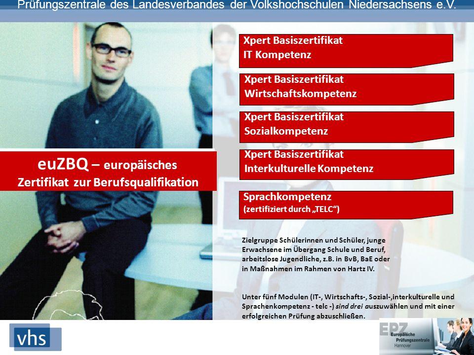 Prüfungszentrale des Landesverbandes der Volkshochschulen Niedersachsens e.V. euZBQ – europäisches Zertifikat zur Berufsqualifikation Xpert Basiszerti