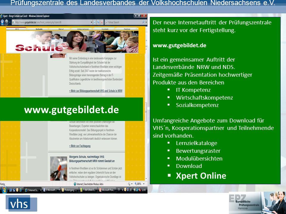 Prüfungszentrale des Landesverbandes der Volkshochschulen Niedersachsens e.V. www.gutgebildet.de Der neue Internetauftritt der Prüfungszentrale steht