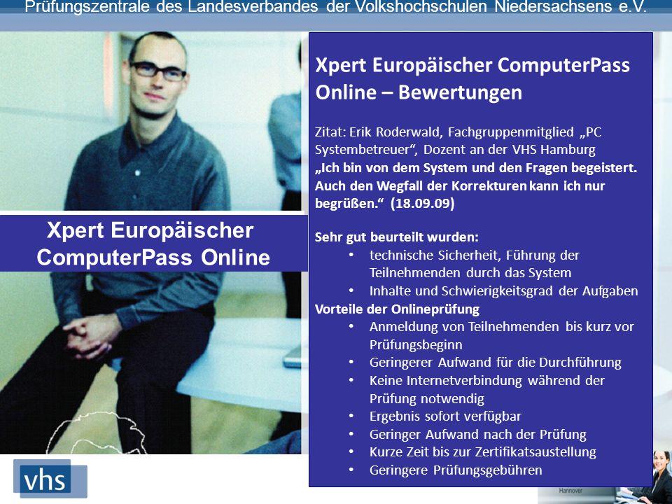 Prüfungszentrale des Landesverbandes der Volkshochschulen Niedersachsens e.V. Xpert Europäischer ComputerPass Online Xpert Europäischer ComputerPass O