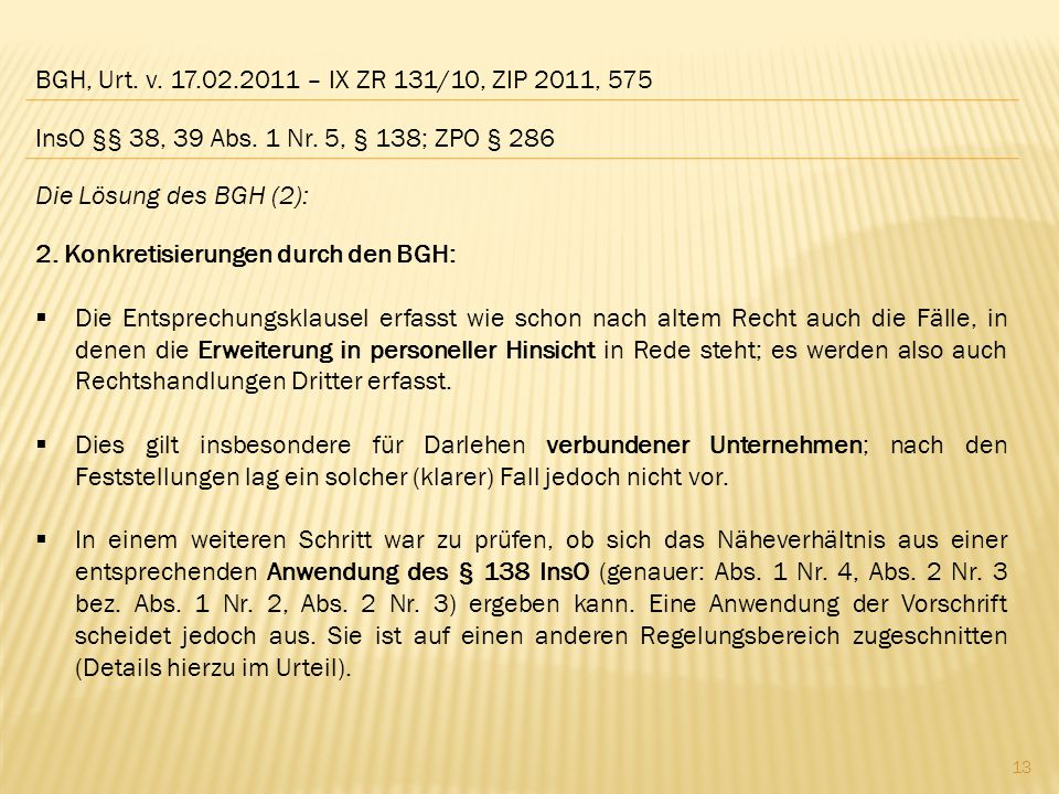 BGH, Urt. v. 17.02.2011 – IX ZR 131/10, ZIP 2011, 575 Die Lösung des BGH (2): 2. Konkretisierungen durch den BGH:  Die Entsprechungsklausel erfasst w