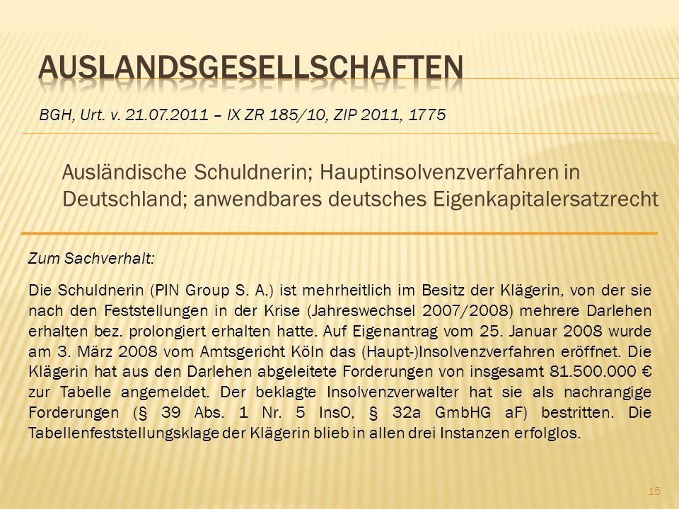 Ausländische Schuldnerin; Hauptinsolvenzverfahren in Deutschland; anwendbares deutsches Eigenkapitalersatzrecht BGH, Urt. v. 21.07.2011 – IX ZR 185/10