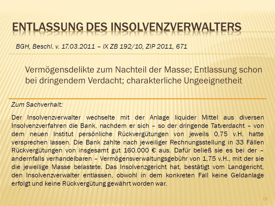 Vermögensdelikte zum Nachteil der Masse; Entlassung schon bei dringendem Verdacht; charakterliche Ungeeignetheit BGH, Beschl. v. 17.03.2011 – IX ZB 19