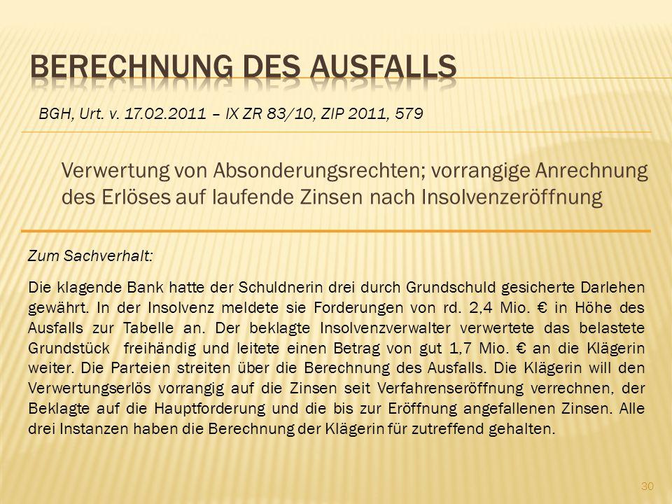 Verwertung von Absonderungsrechten; vorrangige Anrechnung des Erlöses auf laufende Zinsen nach Insolvenzeröffnung BGH, Urt. v. 17.02.2011 – IX ZR 83/1