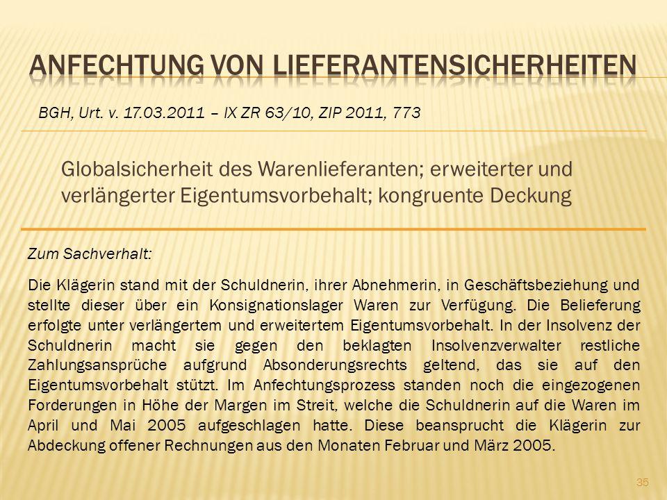 Globalsicherheit des Warenlieferanten; erweiterter und verlängerter Eigentumsvorbehalt; kongruente Deckung BGH, Urt. v. 17.03.2011 – IX ZR 63/10, ZIP