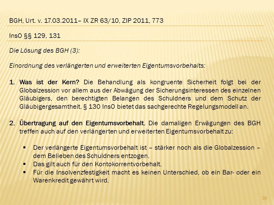 BGH, Urt. v. 17.03.2011– IX ZR 63/10, ZIP 2011, 773 Die Lösung des BGH (3): Einordnung des verlängerten und erweiterten Eigentumsvorbehalts: 1.Was ist