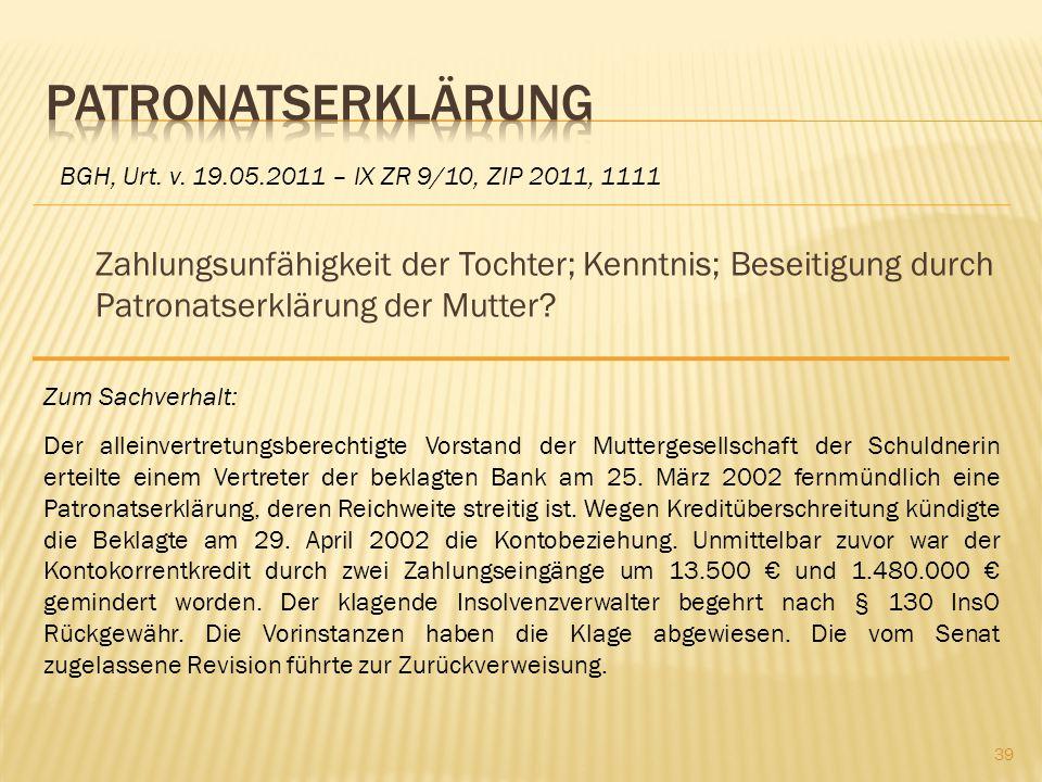 Zahlungsunfähigkeit der Tochter; Kenntnis; Beseitigung durch Patronatserklärung der Mutter? BGH, Urt. v. 19.05.2011 – IX ZR 9/10, ZIP 2011, 1111 Zum S