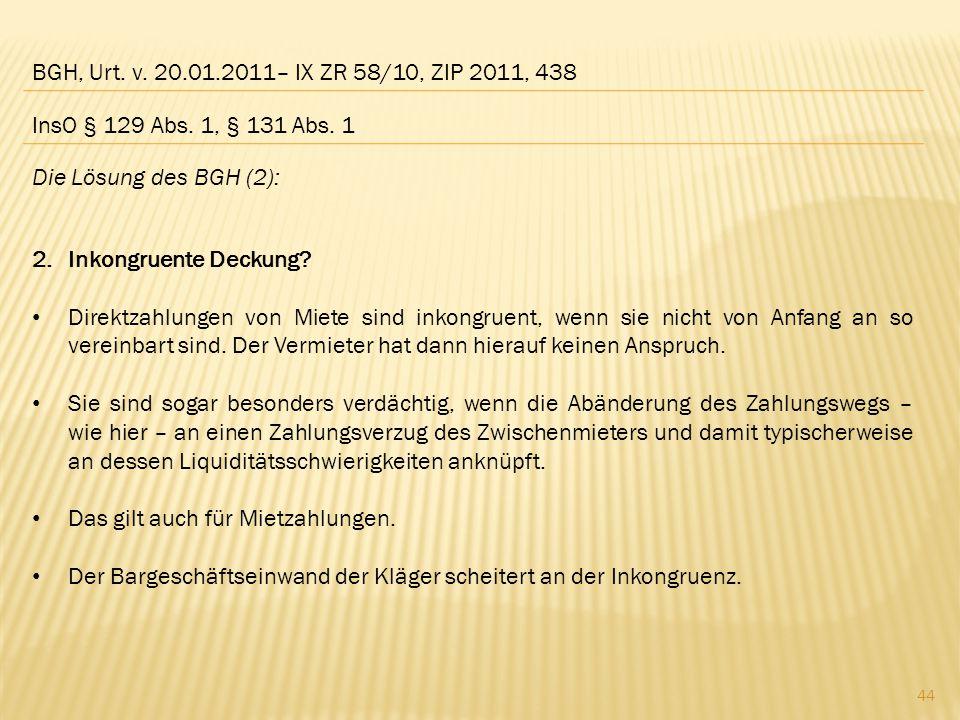 BGH, Urt.v. 20.01.2011– IX ZR 58/10, ZIP 2011, 438 Die Lösung des BGH (2): 2.Inkongruente Deckung.
