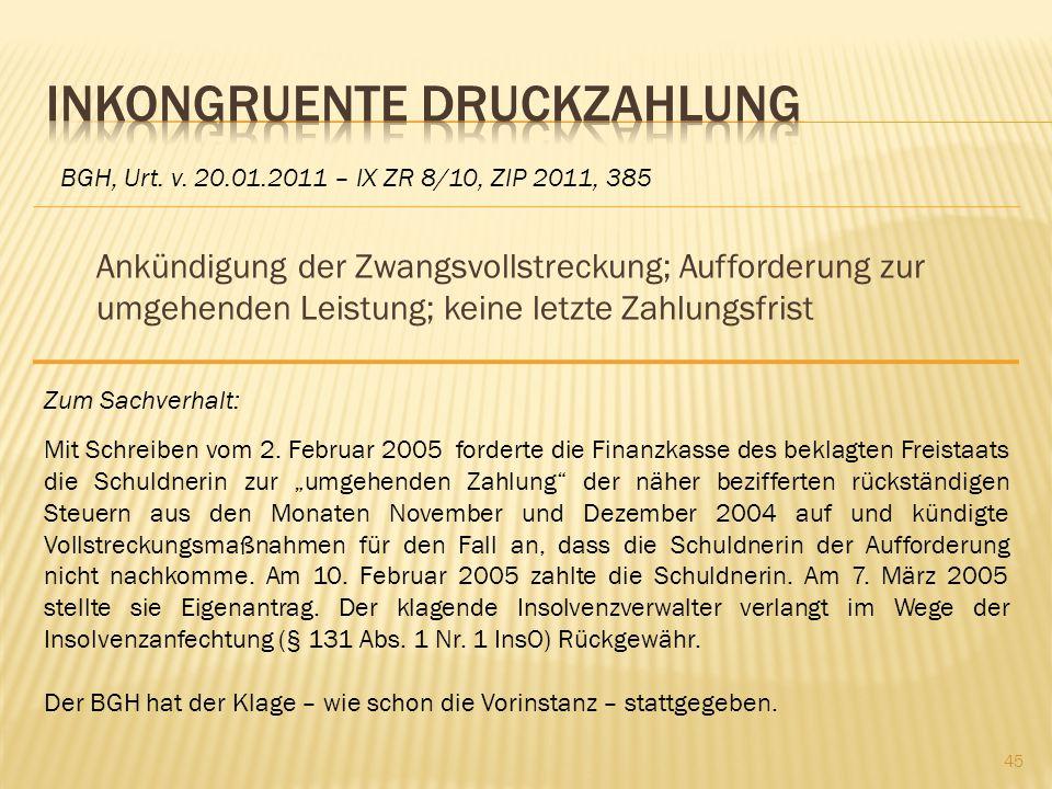 Ankündigung der Zwangsvollstreckung; Aufforderung zur umgehenden Leistung; keine letzte Zahlungsfrist BGH, Urt. v. 20.01.2011 – IX ZR 8/10, ZIP 2011,