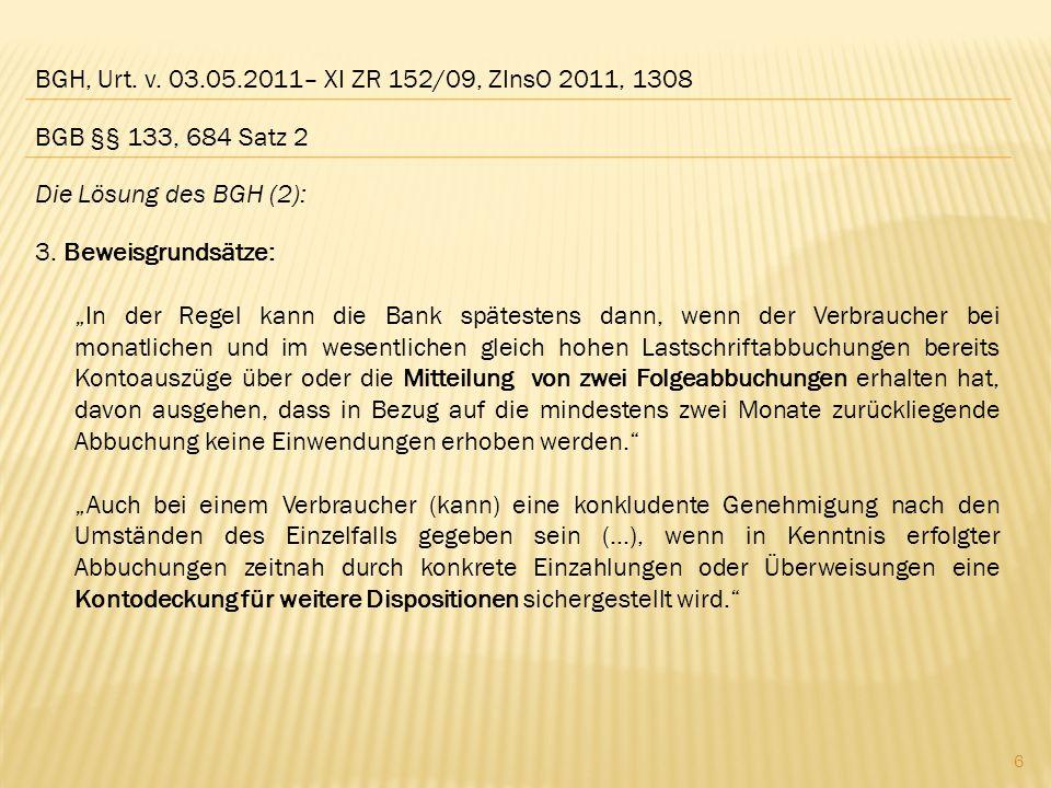 BGH, Urt.v. 03.05.2011– XI ZR 152/09, ZInsO 2011, 1308 Die Lösung des BGH (2): 3.