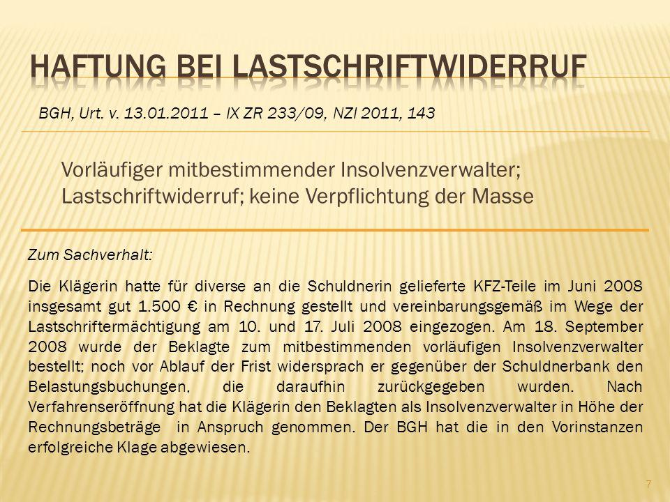 Vorläufiger mitbestimmender Insolvenzverwalter; Lastschriftwiderruf; keine Verpflichtung der Masse BGH, Urt. v. 13.01.2011 – IX ZR 233/09, NZI 2011, 1