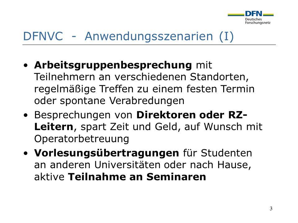 3 DFNVC - Anwendungsszenarien (I) Arbeitsgruppenbesprechung mit Teilnehmern an verschiedenen Standorten, regelmäßige Treffen zu einem festen Termin od