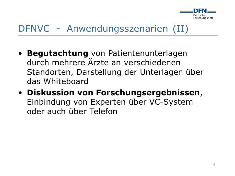 4 DFNVC - Anwendungsszenarien (II) Begutachtung von Patientenunterlagen durch mehrere Ärzte an verschiedenen Standorten, Darstellung der Unterlagen üb