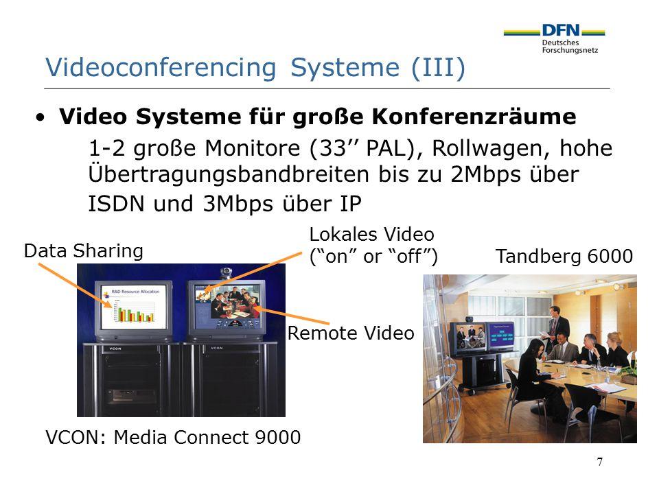 7 Videoconferencing Systeme (III) Tandberg 800 Video Systeme für große Konferenzräume 1-2 große Monitore (33'' PAL), Rollwagen, hohe Übertragungsbandb