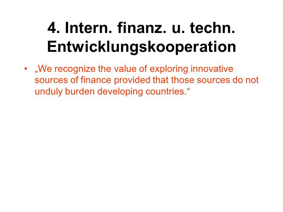 4.Intern. finanz. u. techn. EnK.: Weniger Konditionalitäten.