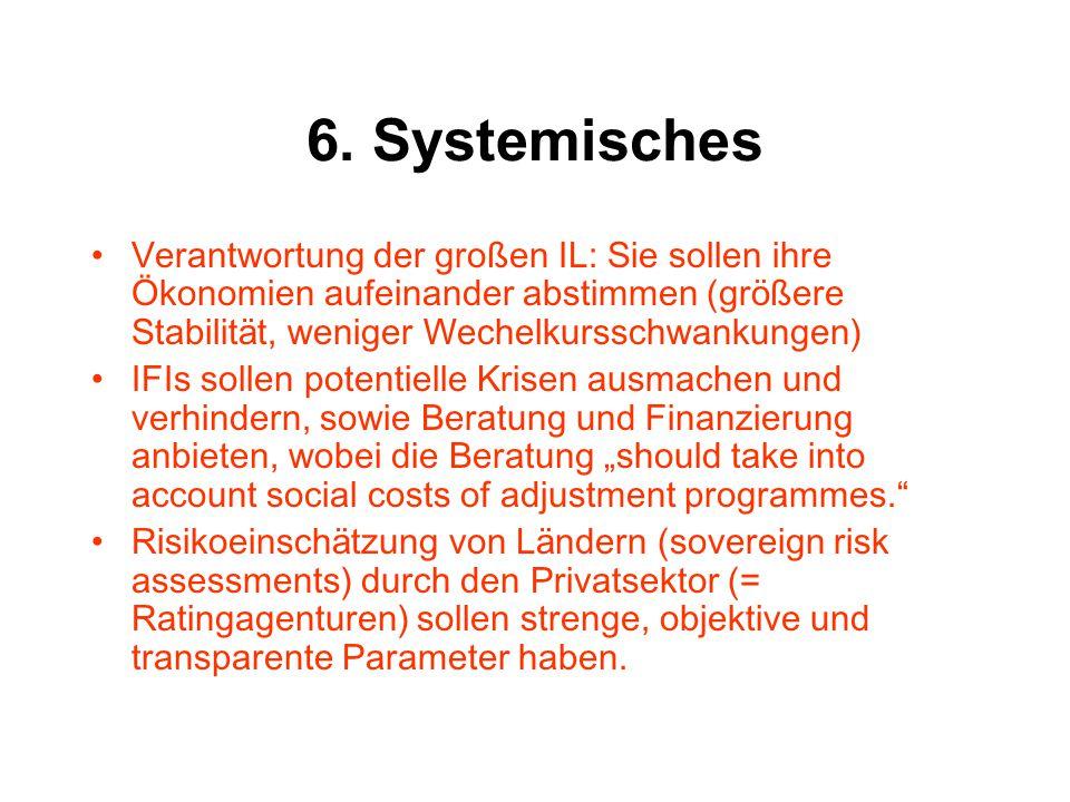 6. Systemisches Verantwortung der gro ß en IL: Sie sollen ihre Ö konomien aufeinander abstimmen (gr öß ere Stabilit ä t, weniger Wechelkursschwankunge