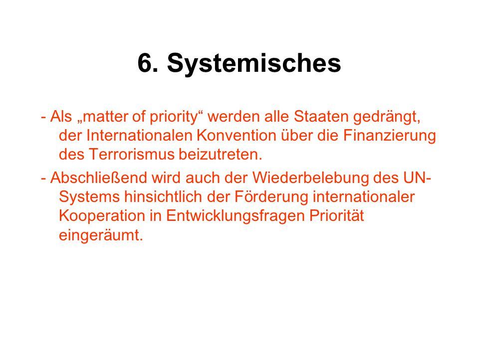 """6. Systemisches - Als """" matter of priority """" werden alle Staaten gedr ä ngt, der Internationalen Konvention ü ber die Finanzierung des Terrorismus bei"""