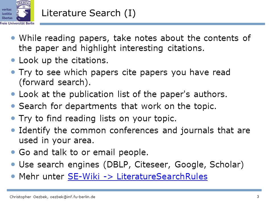 3 Christopher Oezbek, Literature Search (I) While reading papers, take notes about the contents of the paper and highlight interesting citations.