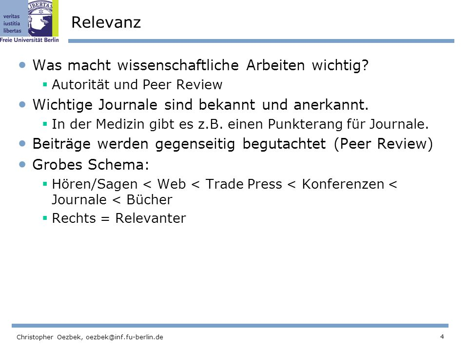 4 Christopher Oezbek, oezbek@inf.fu-berlin.de Relevanz Was macht wissenschaftliche Arbeiten wichtig.
