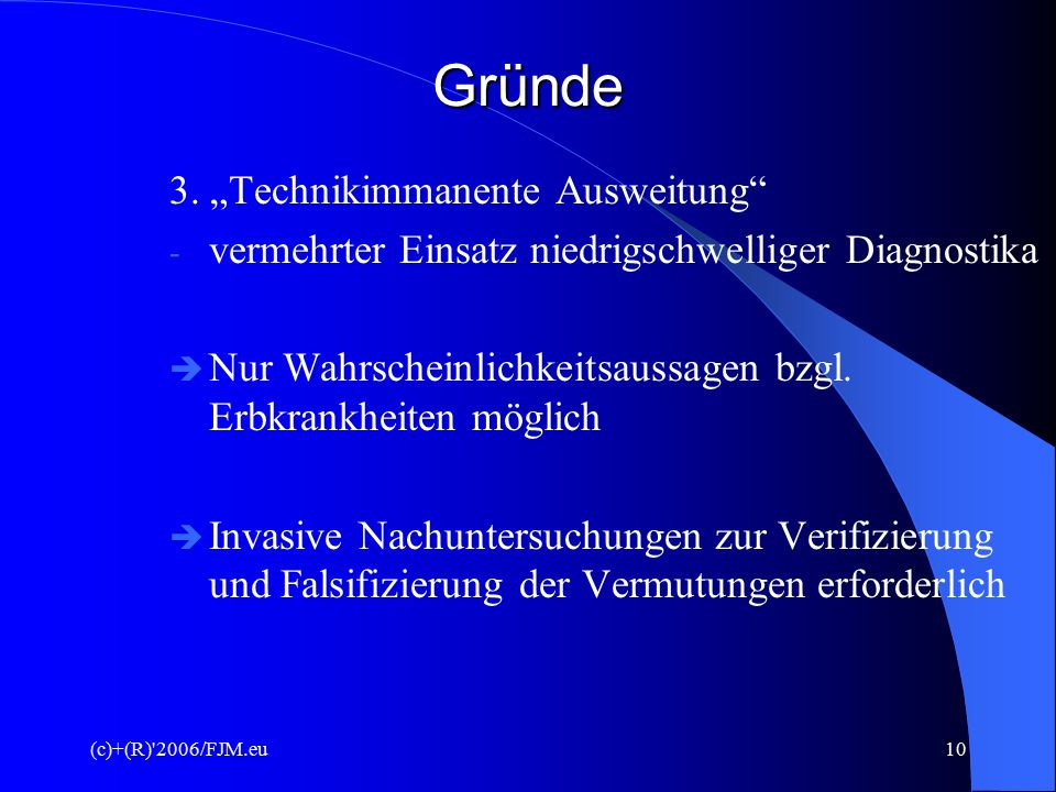 (c)+(R)'2006/FJM.eu9Gründe 2. RECHTSPRECHUNG 1984 - Möglichkeit die Geburt eines behinderten Kindes als Schaden zu begreifen  Arzt als Sündenbock  Ä