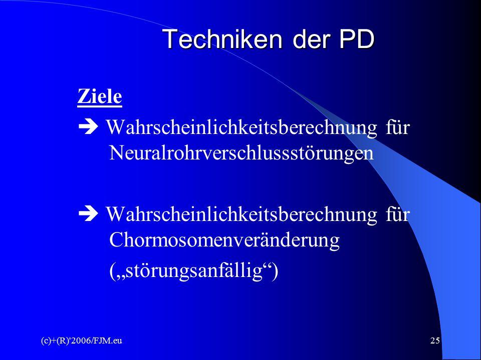 (c)+(R)'2006/FJM.eu24 Techniken der PD II. Invasive Methoden 1. Serumtests (AFP-; Doppel- o. Tripeltest) a) Zeitraum  i.d.R. ab der 15. Schwangerscha