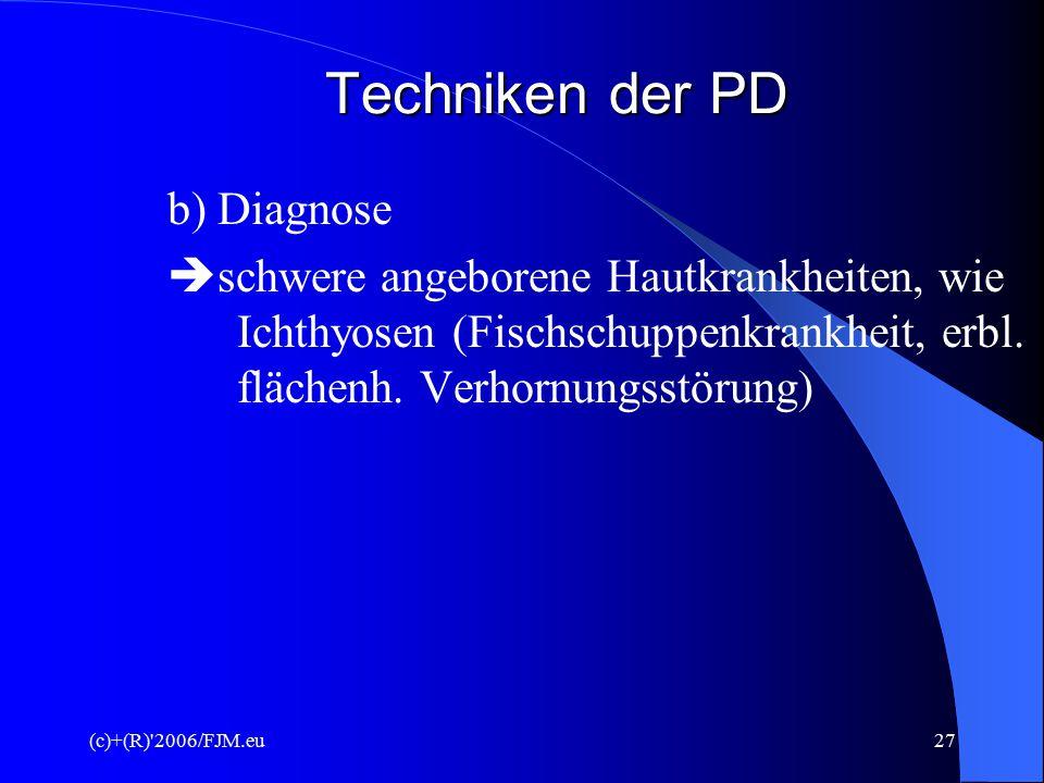 (c)+(R)'2006/FJM.eu26 Techniken der PD 2. Fetoskopie = transvaginale Einführung des Endoskops durch den Muttermund  Direkte Betrachtung von Fötus und