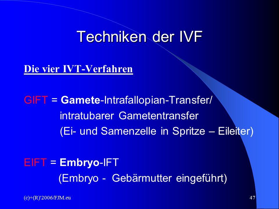 (c)+(R) 2006/FJM.eu46 Durchführung der IVF - hormonelle Stimulation der Ovarien (Eierstöcke) - Gewinnung von (ca.