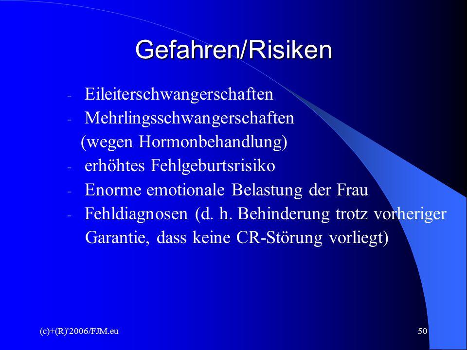 (c)+(R) 2006/FJM.eu49 Techniken der IVF EIFT GIFT ZIFT ICSI