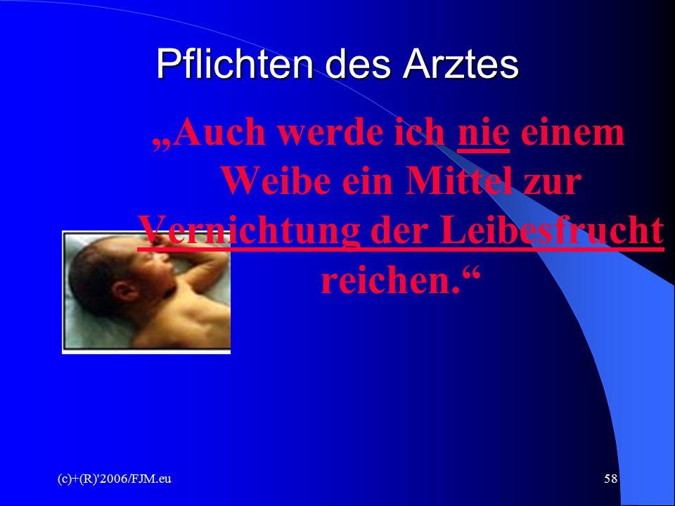 """(c)+(R)'2006/FJM.eu57 Pflichten des Arztes Der Hippokratische Eid  Das Grundprinzip des Helfens und Heilens """"Meine Anordnungen will ich geben nach me"""