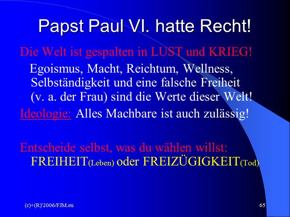 (c)+(R)'2006/FJM.eu64 Paul VI. (1968) 3. Staatliche Behörden erhalten eine gefährliche Macht  Kulturelle Manipulation, Vorstufe zur Eugenik (siehe PI