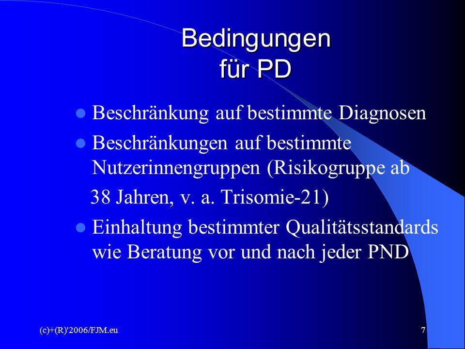 (c)+(R)'2006/FJM.eu6 Entstehung der PD Zweck:  vorbeugende Untersuchung des Gesundheitszustandes des Kindes im Mutterleib, v. a. genetisch bedingte B