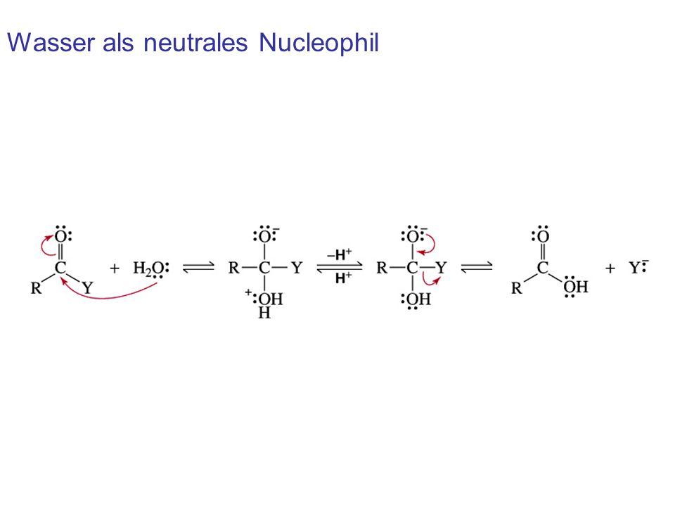 Wasser als neutrales Nucleophil