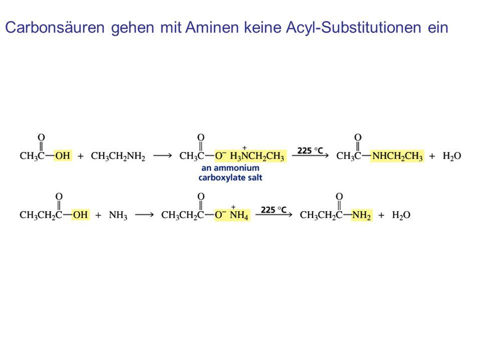 Carbonsäuren gehen mit Aminen keine Acyl-Substitutionen ein