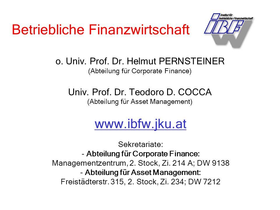 1.Unternehmensfinanzierung 2.Finanzierungstheorie und Wertpapiermanagement 3.Eurofinanzmärkte 4.Bankbetriebslehre Teilgebiete der Finanzwirtschaft