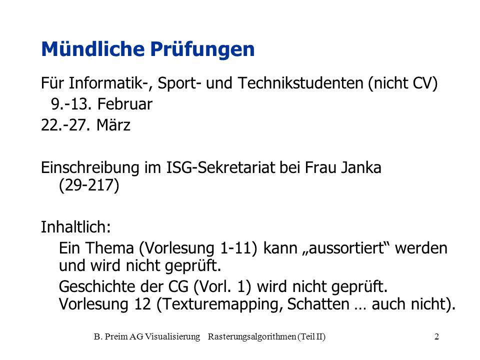 B. Preim AG Visualisierung Rasterungsalgorithmen (Teil II)2 Mündliche Prüfungen Für Informatik-, Sport- und Technikstudenten (nicht CV) 9.-13. Februar