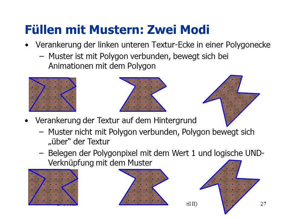 B. Preim AG Visualisierung Rasterungsalgorithmen (Teil II)27 Füllen mit Mustern: Zwei Modi Verankerung der linken unteren Textur-Ecke in einer Polygon