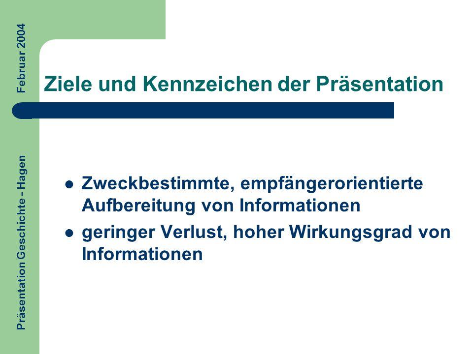 Ziele und Kennzeichen der Präsentation Zweckbestimmte, empfängerorientierte Aufbereitung von Informationen geringer Verlust, hoher Wirkungsgrad von In