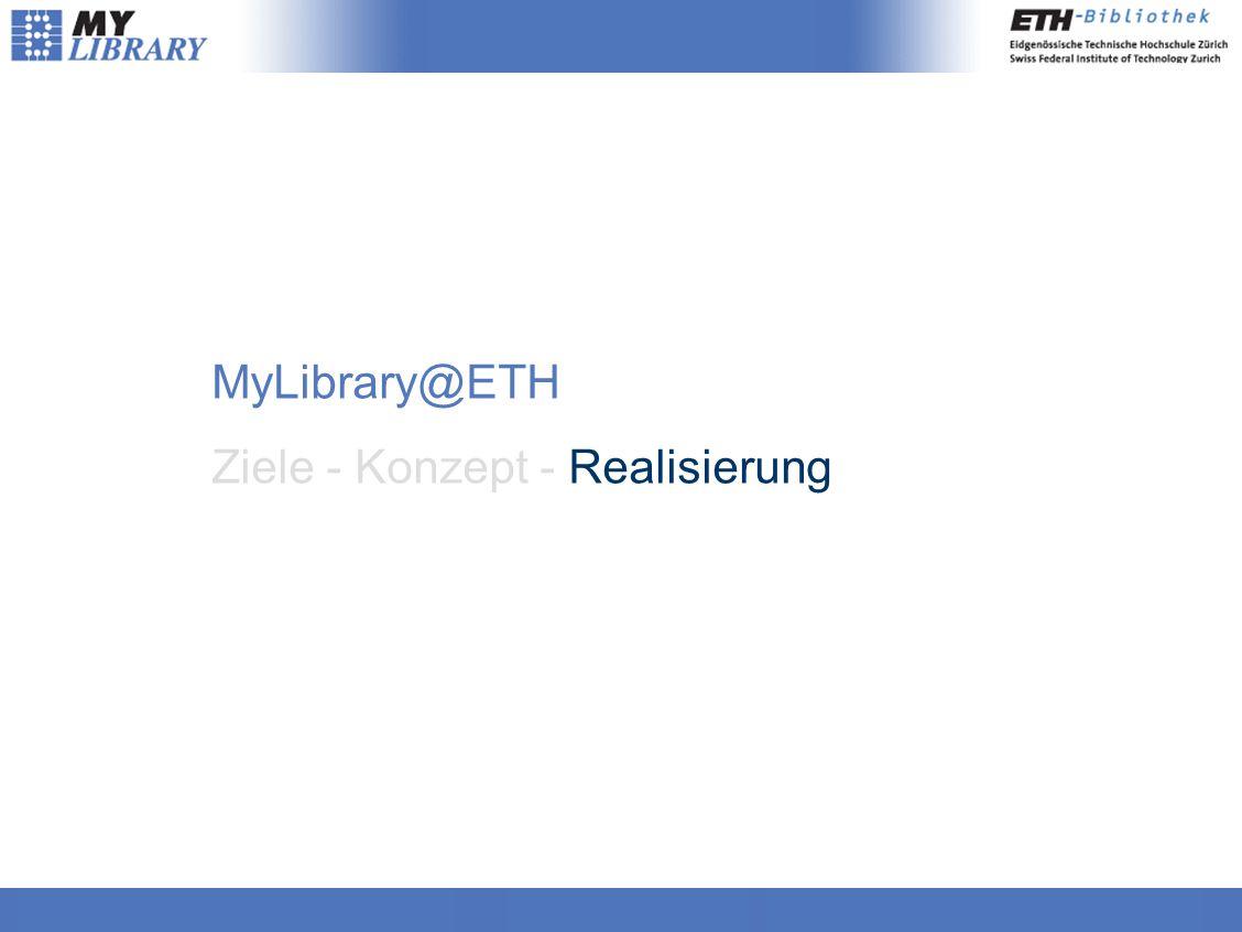 MyLibrary@ETH Ziele - Konzept - Realisierung