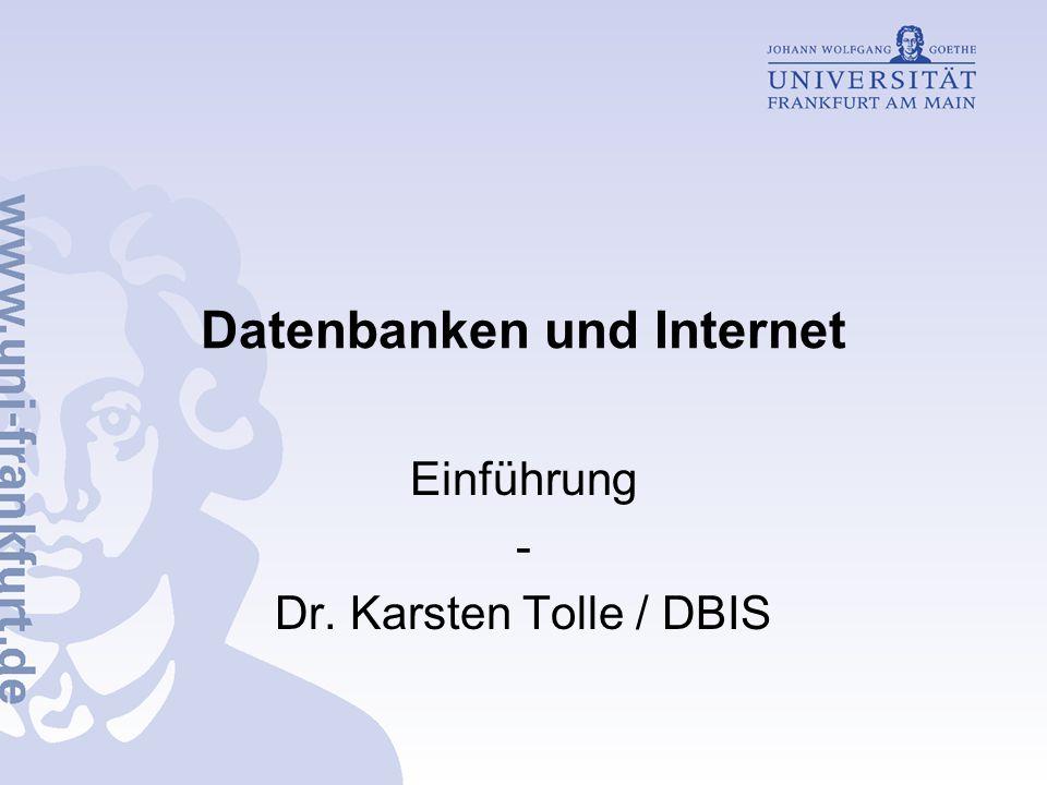 Datenbanken und Internet Einführung - Dr. Karsten Tolle / DBIS