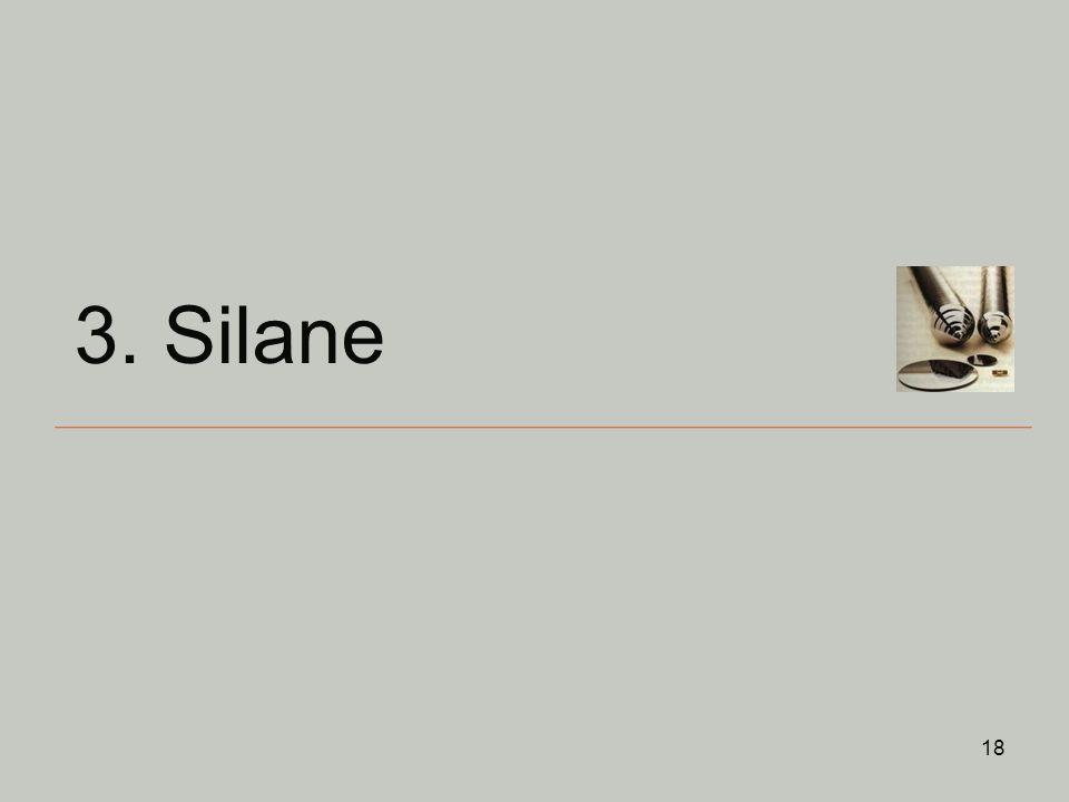 18 3. Silane