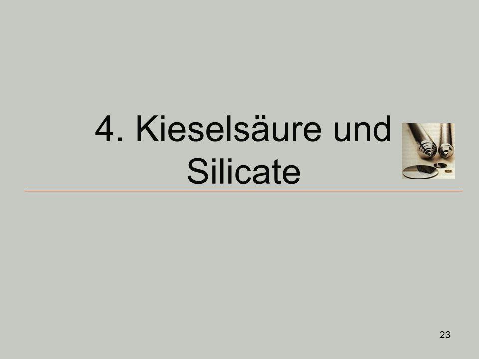 23 4. Kieselsäure und Silicate
