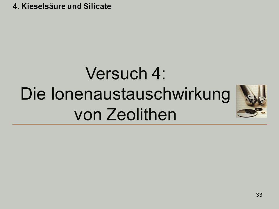 33 4. Kieselsäure und Silicate Versuch 4: Die Ionenaustauschwirkung von Zeolithen