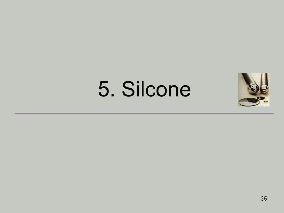 35 5. Silcone