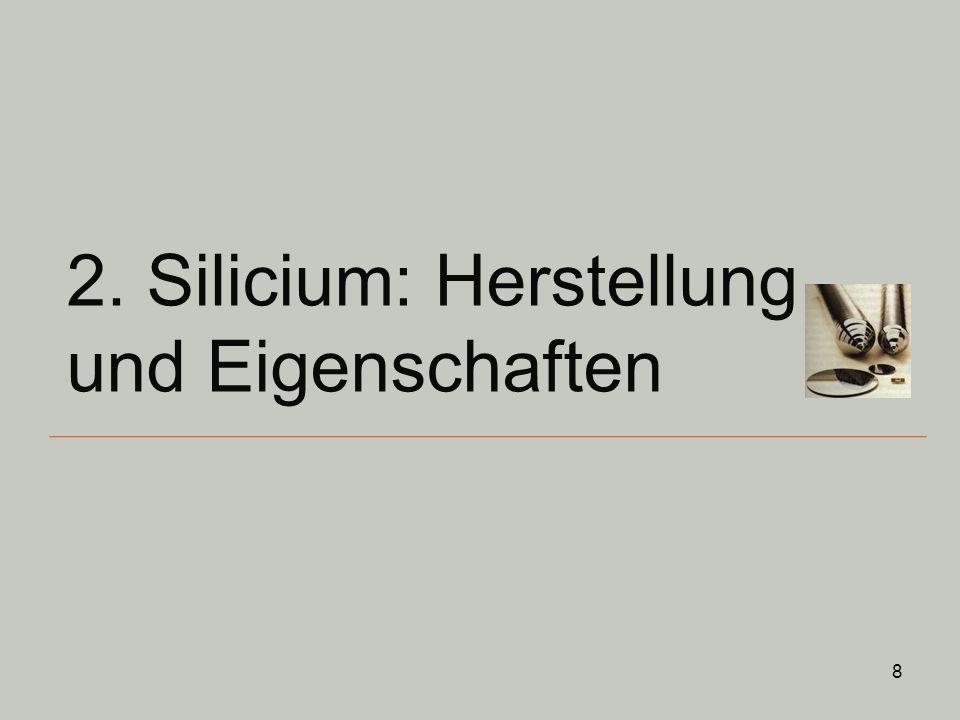 8 2. Silicium: Herstellung und Eigenschaften